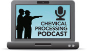 Chemical Processing Podcasts