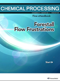 Chemical Processing's Flow eHandbook: Forestall Flow Frustrations Thumbnail