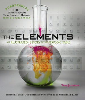 The Elements An Illustrated History of the Periodic Table